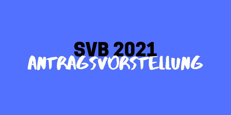 Studierendenvorschlagsbudget (SVB) 2021 // Antragsvorstellung